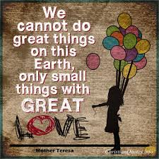 Great Love Quotes Amazing Mother Teresa Quote Small Things Accomplished With Great Love