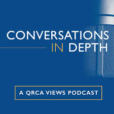 Conversations in Depth: A QRCA Views Podcast