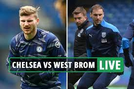 Chelsea vs West Brom LIVE: Stream free, TV channel, score, teams - Premier  League latest as Werner starts - Times News Express