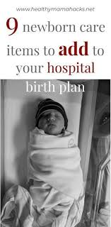 Why Is It Important To Have A Birth Plan Newborn Care Plan Why Is It Important That You Have One For