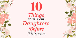 10 Things To Tell Your Daughter Sweet Things To Say To Your Daughter