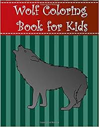 Wolf Coloring Book For Kids Big Simple And Easy Wolf Coloring Book