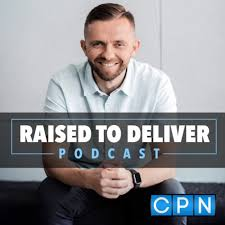 Raised to Deliver Podcast