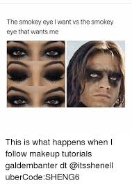 makeup memes and the smokey eye l want vs the smokey eye