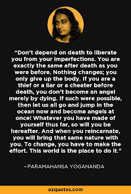 Yogananda Quotes Inspiration Paramahansa Yogananda Quote Don't Depend On Death To Liberate You
