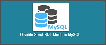 disable strict sql mode in mysql 5 7
