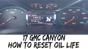 How To Reset Gmc Terrain Oil Light How To Reset Oil Life 2017 Gmc Canyon 16 17 Oil Change