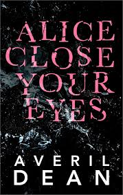 Alice Close Your Eyes eBook by Averil Dean - 9781459295148 ...