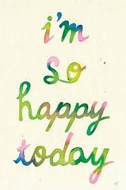 Im Happy Quotes New Happy Quotes I'm So Happy Today Hall Of Quotes Your Daily