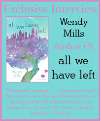 Wendy Mills, author of ALL WE HAVE LEFT, on having faith in yourself