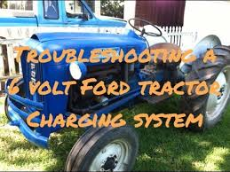 troubleshooting a problem in a volt charging system on a ford troubleshooting a problem in a 6 volt charging system on a ford 2000 tractor