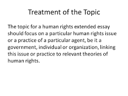 writing an extended essay in human rights ppt video online 8 treatment