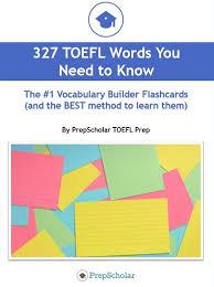 327 Essential Toefl Vocabulary Flashcards Prepscholar Toefl