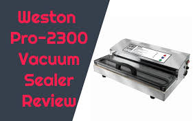 weston pro 2300 vacuum sealer.  Pro Intended Weston Pro 2300 Vacuum Sealer R
