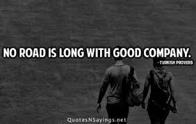 Good Company Quotes Awesome Turkish Quotes About Friendship Captivating No Road Is Long With