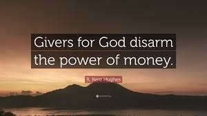 """Money Quotes Inspiration R Kent Hughes Quote """"Givers For God Disarm The Power Of Money"""" 48"""