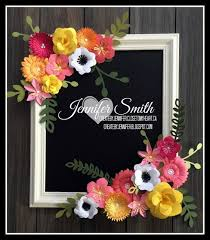 Paper Flower Frame Create By Jennifer Flower Market Floral Frame Ctmh Flowers