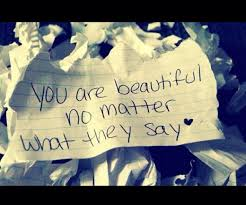 You Are Beautiful No Matter What They Say Quotes Best Of You Are Beautiful No Matter What They Say FtSoul Pinterest