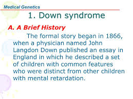 畸变染色体引起的疾病 chromosomal disorder ppt video online  down syndrome a a brief history