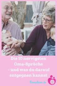 Die 10 Häufigsten Oma Sprüche Und Was Man Entgegnen Kann