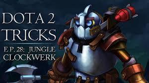 dota 2 tricks jungle clockwerk youtube