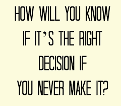 Quotes About Right Decision To Make 40 Quotes Awesome Make A Quote