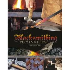 blacksmithing techniques the basics explained step by step complete with 10 projects by ares jose antonio 9780764349355 booktopia