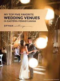 dpnak weddings favorite pennsylvania wedding venues from 2016