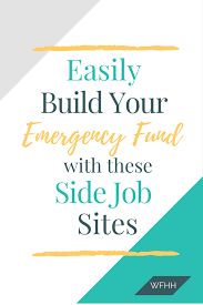 side job sites to build your emergency fund work from home 9 online side job sites to help grow your emergency fund