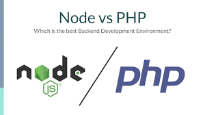 Node Js Vs Php Which Environment To Choose For Your Next Project