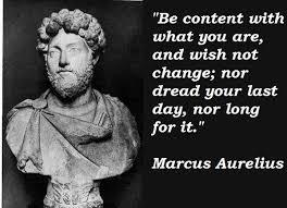 Marcus Aurelius Quotes New Marcus Aurelius Quotes Be Content With What You Are Marcus
