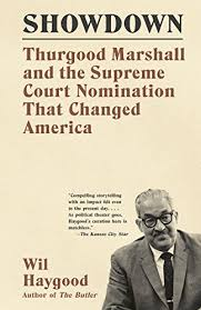 com showdown thurgood marshall and the supreme court showdown thurgood marshall and the supreme court nomination that changed america by haygood