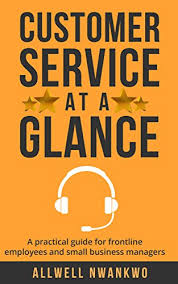 Customer Service In 3 Words Amazon Com Customer Service At A Glance A Practical Guide