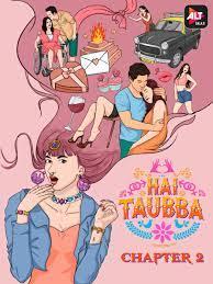 Hai Taubba (2021) Comedy Hindi Web Series Season 02 All Episodes