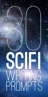 best science fiction authors ideas sci fi  30 sci fi writing prompts