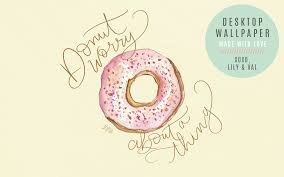 donut desktop wallpaper. Brilliant Desktop Donut Worry About A Thing Handdrawn Handlettered Computer Background  Download  On Desktop Wallpaper W