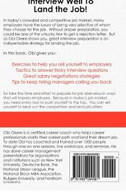 from job interview to job offer a quick guide to interviewing from job interview to job offer a quick guide to interviewing success obi okere 9781480094581 com books