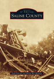 Saline County by Faith Dincolo and Dustin Ray Shannon | Arcadia Publishing  Books