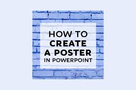 Create A Poster In Powerpoint How To Make A Poster In Powerpoint 10 Simple Steps Design