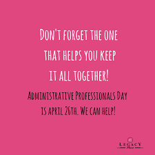 Administrative Professional Days Administrative Professionals Day Is April 26 Legacy Place Shops