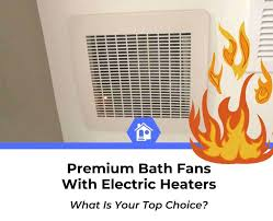 best bathroom exhaust fans with heaters