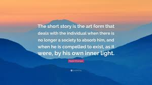 Frank Oconnor Quote The Short Story Is The Art Form That Deals