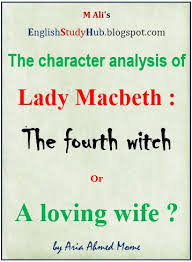 character analysis of lady macbeth the fourth witch or a loving wife english study hub