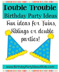 fun party themes for 13 year olds. double trouble birthday party theme fun and easy ideas! great for twins themes 13 year olds