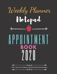 2020 2020 Weekly Planner Weekly Planner Notepad Weekly Planner Appointment Book 2020