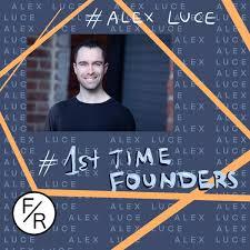 Alex Luce   Guest: Fundraising Radio: Startups   Venture C…