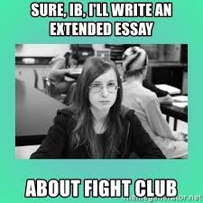 sure ib i ll write an extended essay about fight club aelora  aelora sure ib i ll write an extended essay about fight club