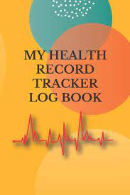 MY HEALTH RECORD TRACKER LOG BOOK: Keep Track Examination blood pressure,  weight height, pelvic, breast, bone density, rectal, colonoscopy, stool  analysis ... exam....Health consulting for man women: ob publishing:  9798603306995: Amazon.com: Books