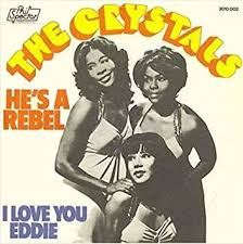 The <b>Crystals</b> – <b>He's a</b> Rebel Lyrics | Genius Lyrics
