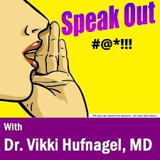 Speak Out with Dr. Vikki Hufnagel, MD